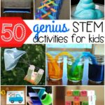 50+ Genius STEM Activities for Kids